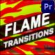 Flame Transitions | Premiere Pro MOGRT