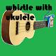 Funny Whistle with ukulele