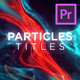 Particles Titles - FLU - VideoHive Item for Sale