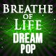 Dream Pop Breathe of Life