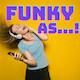 Funky As...!