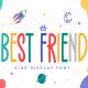 Best Friend - Kids Display Font - GraphicRiver Item for Sale