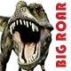 Big Dinosaur Roar