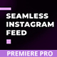Seamless Instagram Feed for Premiere - VideoHive Item for Sale