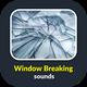 Window Breaking Sounds