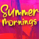 Summer Mornings