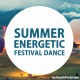 Summer Energetic Festival Dance