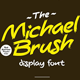Michael Brush Font - GraphicRiver Item for Sale