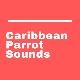 Caribbean Parrot Sounds
