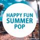 Happy Fun Summer Pop