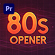 80s Opener I Premiere - VideoHive Item for Sale