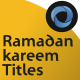 Ramadan Kareem Titles l Ramadan Wishes l Islamic Quran Month l Muslims Celebrations - VideoHive Item for Sale