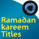 Ramadan Kareem Titles l Ramadan Opener l Islamic Quran Month l Ramadan Social Media - VideoHive Item for Sale