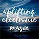 Uplifting Summertime Electronic Music