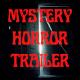 Mystery Horror Trailer