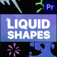 Liquid Shapes | Premiere Pro MOGRT - VideoHive Item for Sale