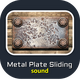 Metal Plate Sliding Sounds
