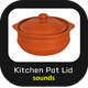 Kitchen Pot Lid Sounds