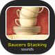 Saucers Stacking Sounds