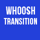 Fast Whoosh Transitions