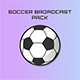 Soccer Broadcast Pack - VideoHive Item for Sale