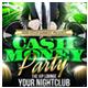 Club Sessions l Cash Money Party Flyer - GraphicRiver Item for Sale