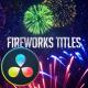 Fireworks Titles - DaVinci Resolve - VideoHive Item for Sale