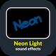 Neon Light Sound Effects