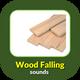 Wood Falling Sounds