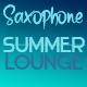 Saxophone Summer Lounge