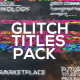 Glitch Titles X Lower Thirds Pack - VideoHive Item for Sale