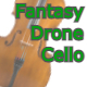 Fantasy Cello Drone Music