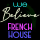 French House We Believe