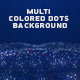 Multi Colored Dots Background Loopable 4K - VideoHive Item for Sale