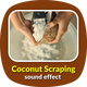 Coconut Scraping Sound