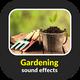 Gardening Sound Effects