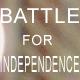 Battle For Independence