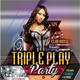 Triple Play Party Flyer - GraphicRiver Item for Sale