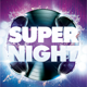 Super Night Party Flyer Poster Template - GraphicRiver Item for Sale