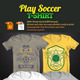 Play Soccer T-Shirt - GraphicRiver Item for Sale