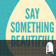 Say Something Beautiful - VideoHive Item for Sale