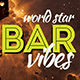 World Star Bar Vibes Promotion Flyer - GraphicRiver Item for Sale