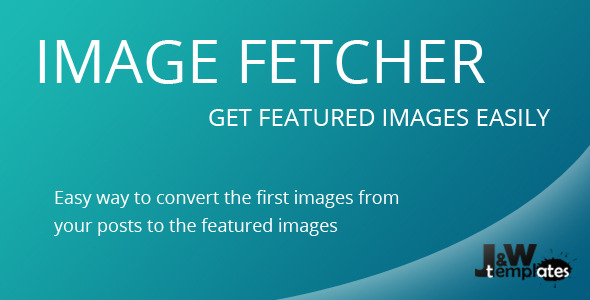 Image Fetcher - Set All First Images as Featured