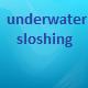 Underwater Sloshing